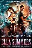 Mercenary Magic (Dragon Born Serafina Book 1) by Ella Summers
