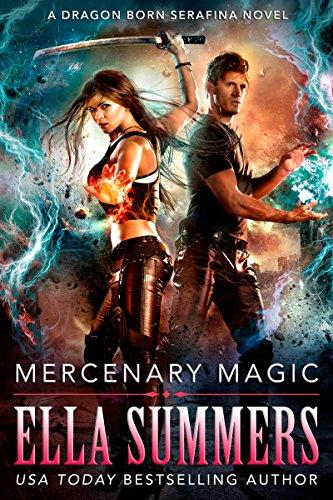 Mercenary Magic (Dragon Born Serafina Book 1) (English Edition) (Mehrere Pistole Fall)