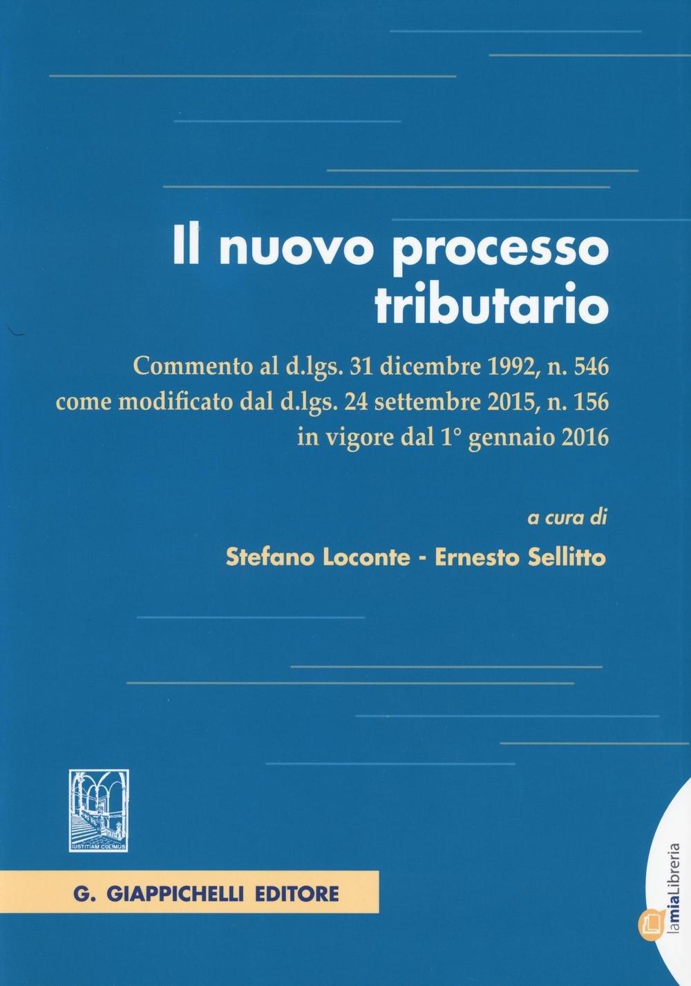Il nuovo processo tributario. Commento al d.lgs. 31 dicembre 1992, n. 546 come modificato dal d.lgs