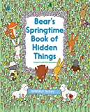 Bear's Springtime Book of Hidden Things (A Search and Find Adventure)