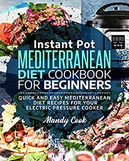 Instant Pot Mediterranean Diet Cookbook For Beginners ...