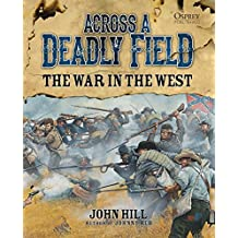 Across A Deadly Field - The War in the West (American Civil War, Band 3)