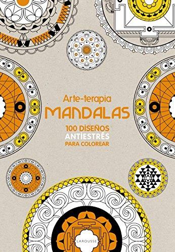 100 mandalas antiestrés para colorear / 100 antistress coloring mandalas (Arteterapia)