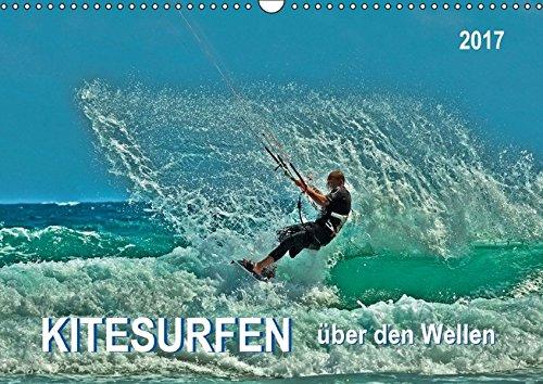 Preisvergleich Produktbild Kitesurfen - über den Wellen (Wandkalender 2017 DIN A3 quer): Kitesurfing, ein ultimativer Funsport, der täglich neue Anhänger findet. (Monatskalender, 14 Seiten) (CALVENDO Sport)