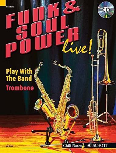 Funk & Soul Power live!: Play With The Band. Posaune. Ausgabe mit CD. (Chili Notes)