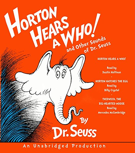 Horton Hears a Who and Other Sounds of Dr. Seuss: Horton Hears a Who; Horton Hatches the Egg; Thidwick, the Big-Hearted Moose (Classic Seuss) (Seuss Elefant Dr)
