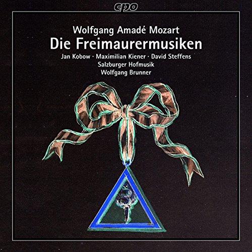 Mozart : Musique maçonnique. Kobow, Kiener, Steffens, Brunner.