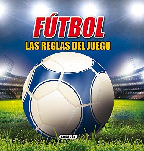 Fútbol, las reglas del juego por Susaeta Ediciones S A