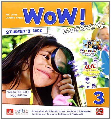 Wow magazine. Per la Scuola elementare. Con e-book. Con espansione online: 3