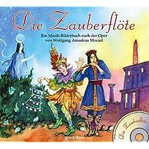 Die Zauberflöte: Ein Musik-Bilderbuch nach der Oper von Wolfgang Amadeus Mozart