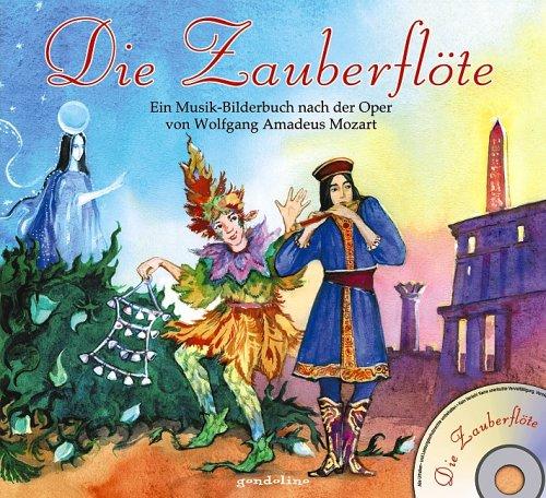 Preisvergleich Produktbild Die Zauberflöte: Ein Musik-Bilderbuch nach der Oper von Wolfgang Amadeus Mozart