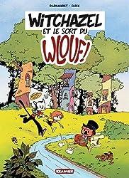 Witchazel et le sort du Wlouf : Tome 1