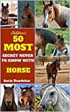 Horse Book For Kids : 50 Most Secret Never To Know With Horse (Horse Book For Kids, Horse Book For Kids Free, Horse Book Free, Horse Book Children, Horse Book Childrens, Horse Book Kids, Horse)