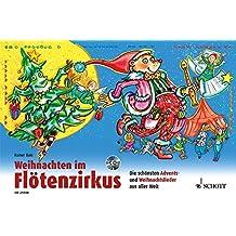 Weihnachten im Flötenzirkus: Die schönsten Advents- und Weihnachtslieder aus aller Welt. 1-2 Sopran-Blockflöten. Ausgabe mit CD.
