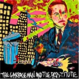 Songtexte von Kill Me Tomorrow - The Garbageman and the Prostitute