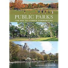 Public Parks: The Key to Livable Communities (Norton/Library of Congress Visual Sourcebooks in Architecture, Design, and Engineering) by Alexander Garvin (2010-11-29)