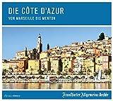 Die Côte d`Azur: Von Marseille bis Menton - Frankfurter Allgemeine Archiv
