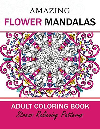 Amazing Flower Mandalas Adult coloring Book