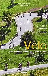 Le vélo de route : Des premières sorties aux cyclosportives