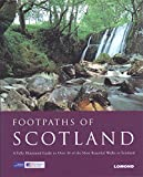 Footpaths of Scotland: A Fully Illustrated Guide to Over 30 of the Most Beautiful Walks in Scotland