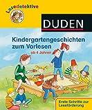 Lesedetektive Kindergartengeschichten zum Vorlesen: Ab 4 Jahren (DUDEN Lesedetektive Vorlesegeschichten)