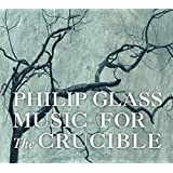 Glass: Music for 'The Crucible' (Hexenjagd) - Komplette Schauspielmusik
