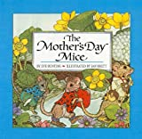 The Mother's Day Mice by Eve Bunting (2010-01-01)