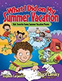 What I Did on My Summer Vacation: Kids' Favorite Funny Summer Vacation Poems (Giggle Poetry) (English Edition)
