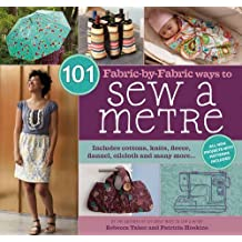 By Rebecca Yaker - 101 Fabric-by-Fabric Ways to Sew a Metre
