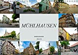 Mühlhausen Impressionen (Wandkalender 2019 DIN A4 quer): Zu Besuch in der wunderschünen Stadt Mühlhausen (Monatskalender, 14 Seiten ) (CALVENDO Orte)