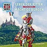 Leben der Ritter/Mächtige Burgen (Was ist Was 4)