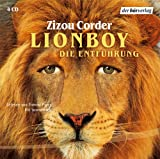 Lionboy: Die Entführung (1): Autorisierte Lesefassung - Zizou Corder
