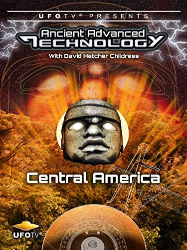 UFOTV Presents: Ancient Advanced Technology - Central America [OV] Advanced Technology Video