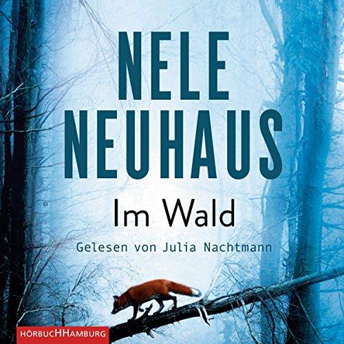 Buchseite und Rezensionen zu 'Im Wald: 9 CDs (Ein Bodenstein-Kirchhoff-Krimi, Band 8)' von Nele Neuhaus