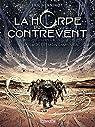 La Horde du contrevent, tome 1 BD : Le cosmos est mon campement par Henninot