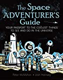 The Space Adventurer's Guide: Your Passport to the Coolest Things to See and Do in the Universe