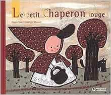 Amazon.fr - Le petit Chaperon rouge - Bruder Grimm