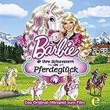 Barbie und ihre Schwestern im Pferdeglück (Das Original-Hörspiel zum Film)