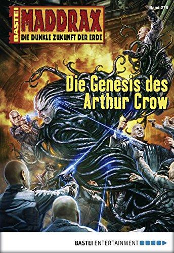 Maddrax - Folge 276: Die Genesis des Arthur Crow