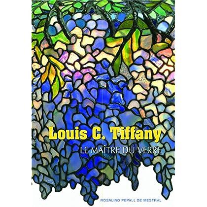 Louis C. Tiffany: Le maître du verre