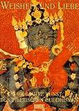Weisheit und Liebe. 1000 Jahre Kunst des tibetischen Buddhismus