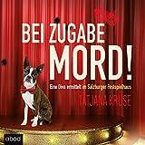 Bei Zugabe Mord!: Eine Diva ermittelt im Salzburger Festspielhaus by Tatjana Kruse front cover