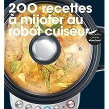 200 recettes à mijoter au robot cuiseur