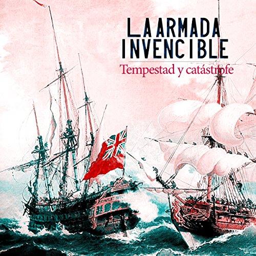 La Armada Invencible [The Invincible Armada]  Audiolibri