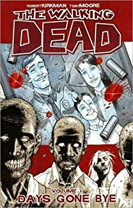 The Walking Dead, Vol. 1: Days Gone Bye (Los muertos vivientes) par Robert Kirkman