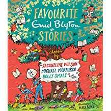 Favourite Enid Blyton Stories: chosen by Jacqueline Wilson, Michael Morpurgo, Holly Smale and many more... (English Edition)