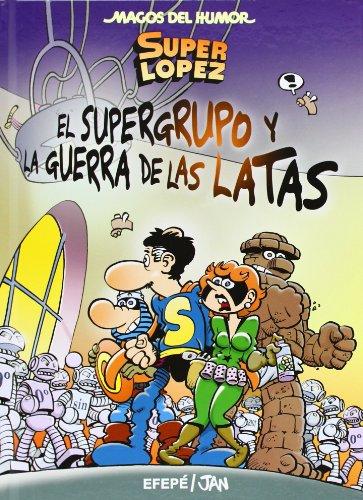 Superlópez. El Supergurpo y la Guerra de las Latas (Magos del Humor 163) (Bruguera Clásica) por Jan