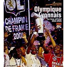 Olympique Lyonnais : Le livre officiel 2004-2005