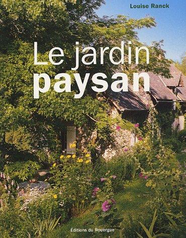 Vignette du document Le  jardin paysan : aménager l'entourage d'une maison rurale