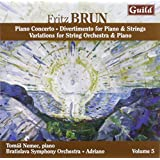 Brun: Piano Concerto / Divertimento for Piano and Strings / Variations for String Orchestra and Piano